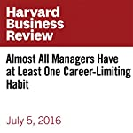 Almost All Managers Have at Least One Career-Limiting Habit | Joseph Grenny