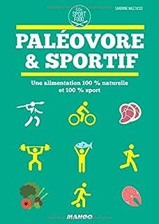 Paléovore et sportif : une alimentation 100 % naturelle et 100 % sport