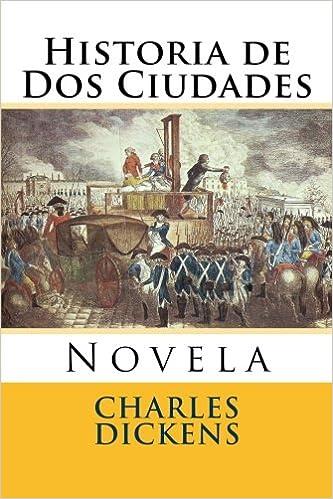 Historia de Dos Ciudades: Novela (Spanish Edition)