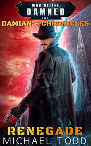 Renegade: A Supernatural Action Adventure Opera (Damian's Chronicles Book ()