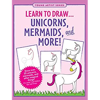 Learn to Draw... Unicorns, Mermaids & More (Easy Step-by-Step Drawing Guide)