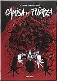Camisa de fuerza (Aventúrate) : El Torres, Guillermo Sanna, El ...