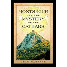 Montségur and the Mystery of the Cathars