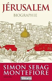 Jérusalem: Biographie par Sebag Montefiore