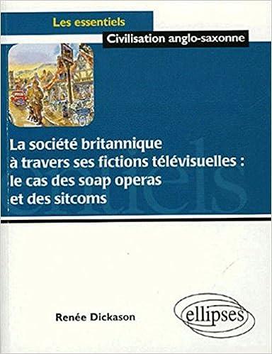 Livre gratuits La société britannique à travers ses fictions télévisuellles : le cas des soap operas et des sitcoms pdf, epub