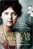 [By Annejet van der Zijl ] An American Princess: The Many Lives of Allene Tew (Hardcover)【2018】 by Annejet van der Zijl (Author) (Hardcover) by  Unknown in stock, buy online here
