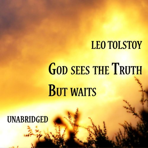 """god sees the truth but waits by leo tolstoy essay analysis of """"god sees the truth, but waits"""" by leo tolstoy analyzed by latif amin  biography: leo tolstoy was born in tula province, russia,."""