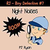 RJ - Boy Detective #7: Night Noises | PJ Ryan