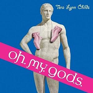 Oh. My. Gods. Audiobook