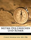 Metrik der Griechen und R?mer, , 1173178414