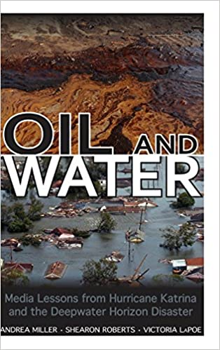 Oil And Water Media Lessons From Hurricane Katrina And The