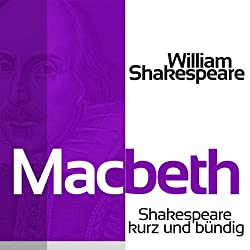 Macbeth (Shakespeare kurz und bündig)