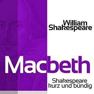 Macbeth (Shakespeare kurz und bündig) Hörbuch