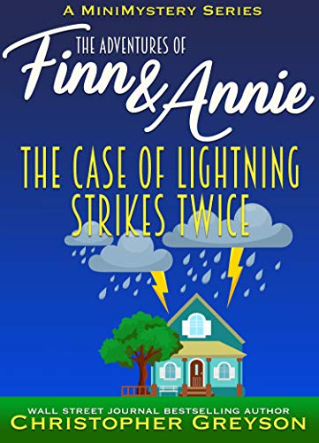 The Case of Lightning Strikes Twice: A Mini Mystery Series (The Adventures of Finn and Annie Book 10) by [Greyson, Christopher]