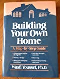 Building Your Own Home, Wasfi Youssef, 0471635626