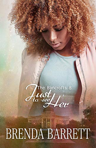 Just To See Her (The Bancrofts Book 8)