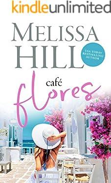 Café Flores: An escapist romantic summer read for 2020 (Escape to Italy Book 5)
