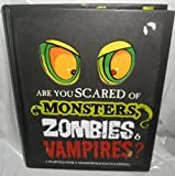 img - for Are you scared of Monsters, Zombies and Vampires?: A marvellously monstrous encyclopedia book / textbook / text book