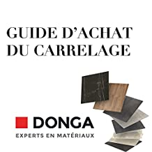 Guide d'achat du carrelage: Donga.fr (French Edition)