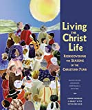 Living the Christ Life, Louise Mangan and Nancy Weise, 155145498X