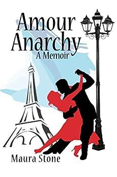 Amour Anarchy, a Memoir by [Stone, Maura]