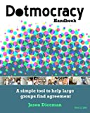 Dotmocracy Handbook, Jason Diceman, 1451568789