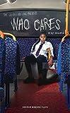 Who Cares (Oberon Modern Plays)