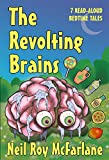 The Revolting Brains: 7 Read-aloud Bedtime Tales (and off you went to the woods … Book 3)
