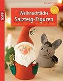 Weihnachtliche Salzteig-Figuren: Modellierspaß für die Winter- und Weihnachtszeit...