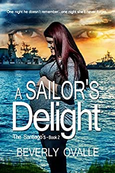 A Sailor's Delight (The Santiago's Book 2) by [Ovalle, Beverly]