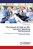 The Impact of Voki on EFL Learners' Speaking Performance: The Influence of an E-learning Tool on EFL Learners' Speaking Performance