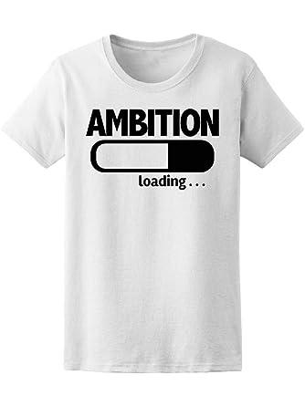 1e82fef45 Amazon.com: Progress Bar Loading Ambition Tee Women's -Image by ...