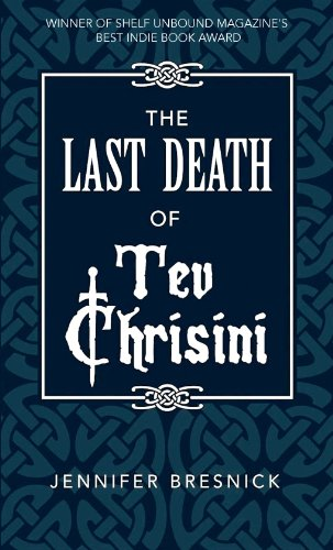 eBook: The Last Death of Tev Chrisini by Jennifer Bresnick