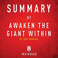 Summary of Awaken the Giant Within by Tony Robbins