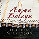 Anne Boleyn: The Young Queen To Be Audiobook by Josephine Wilkinson Narrated by Debra Burton