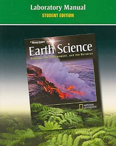 glencoe earth science geology the environment and the universe rh amazon com earth science laboratory manual 26th edition 2017 Earth Science Posters
