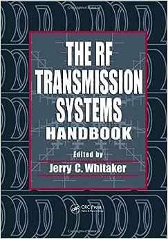 The RF Transmission Systems Handbook (Electronics Handbook Series)
