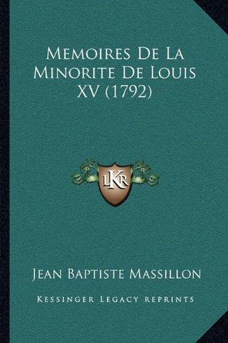 Memoires De La Minorite De Louis XV (1792) (French Edition) pdf epub