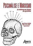 capa de Psicanálise e Marxismo. As Violências em Tempos de Capitalismo