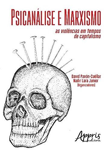 Psicanálise e Marxismo. As Violências em Tempos de Capitalismo