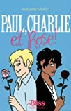 Paul, Charlie Et Rose! (French Edition)