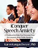 IConquer Speech Anxiety, Karen Kangas Dwyer, 0985585609