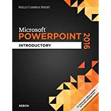 Shelly Cashman Series® Microsoft® Office 365 & PowerPoint 2016: Introductory