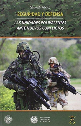 Descargar Libro Las Unidades Polivalentes Ante Nuevos Conflictos: Seminario De Seguridad Y Defensa Desconocido