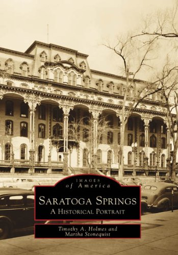 Saratoga Springs: A Historical Portrait  (NY)  (Images of - Springs Stores Saratoga In