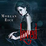 Loved: The Vampire Journals, Book 2 | Morgan Rice