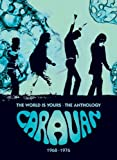 The World Is Yours: The Anthology 1968-1976 by Caravan