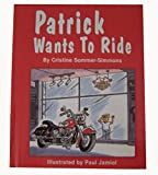img - for Patrick Wants to Ride book / textbook / text book