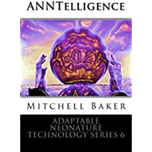 ANNTelligence (Adaptable NeoNature Technology Series Book 6)