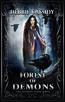 Forest of Demons (Sleeping Gods Series Book 1) by [Cassidy, Debbie]
